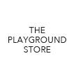 THE PLAYGROUND STORE