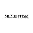 MEMENTISM