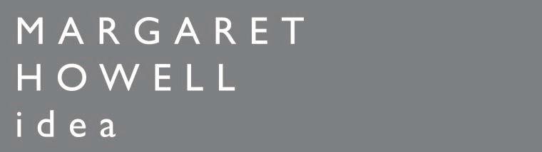 MARGARET HOWELL idea|マーガレット・ハウエル アイデア