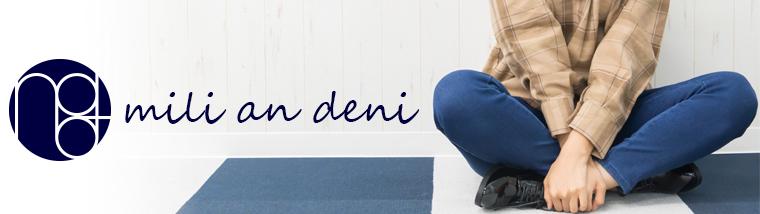 mili an deni(ミリアンデニ)