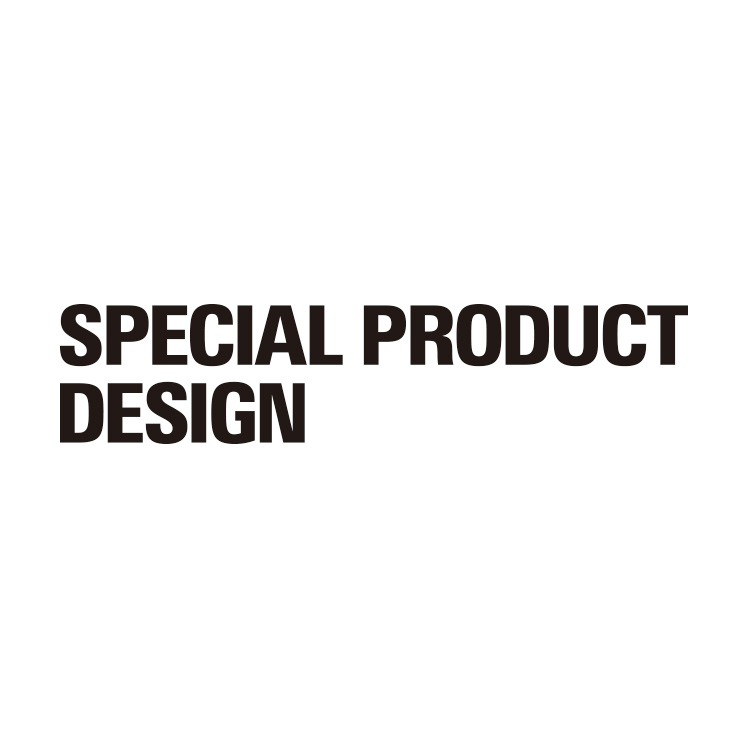 SPECIAL PRODUCT DESIGN