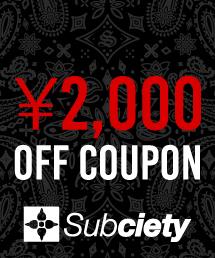 Subciety(サブサエティ)のショップニュース「【Subciety】2000円クーポン開催中」