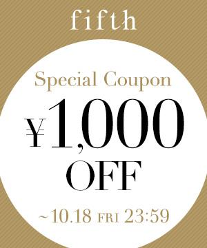 fifth(フィフス)のショップニュース「【限定】¥1,000OFFクーポン!!」