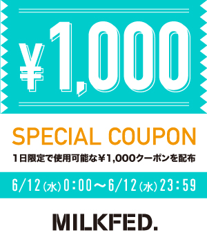 MILKFED.(ミルクフェド)のショップニュース「【MILKFED.】本日限定!1,000円OFFクーポン!」