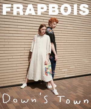 FRAPBOIS(フラボア)のショップニュース「FRAPBOIS×Down'sTown COLLABORATION」