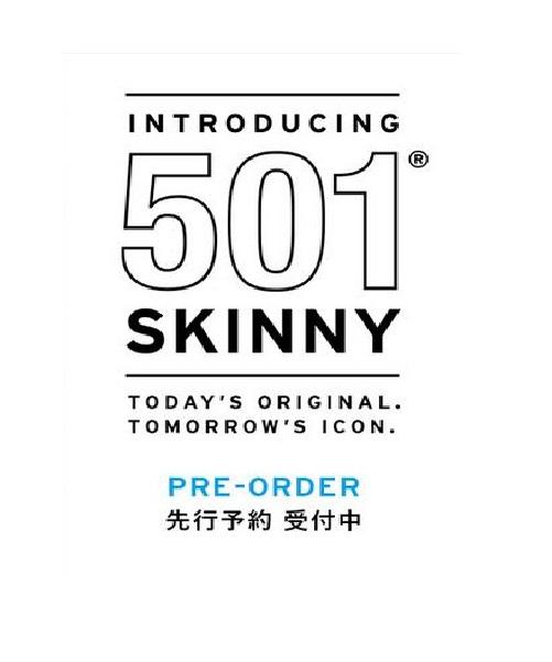 Levi's(リーバイス)のショップニュース「待望の501(R)Skinny 本日より先行予約スタート!」