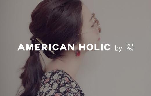 AMERICAN HOLIC by 陽